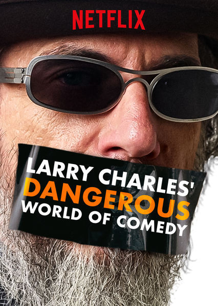 Larry Charles' Dangerous World of Comedy on Netflix AUS/NZ