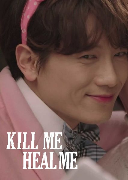Kill Me Heal Me on Netflix AUS/NZ