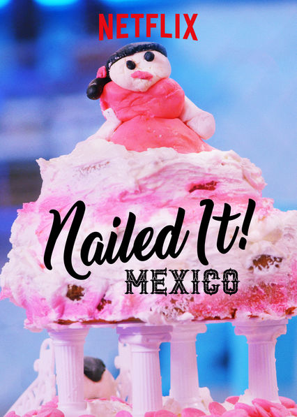 Nailed It! Mexico on Netflix AUS/NZ
