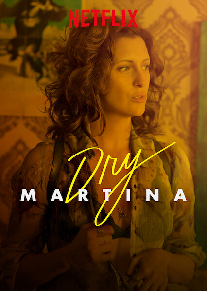 Dry Martina on Netflix AUS/NZ