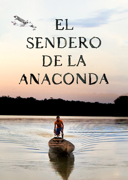 El sendero de la anaconda on Netflix AUS/NZ