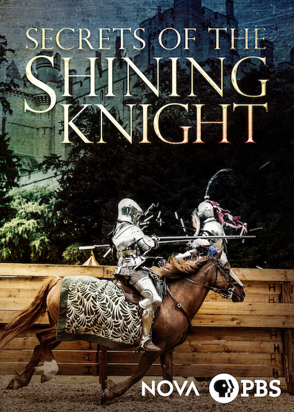 NOVA: Secrets of the Shining Knight on Netflix AUS/NZ