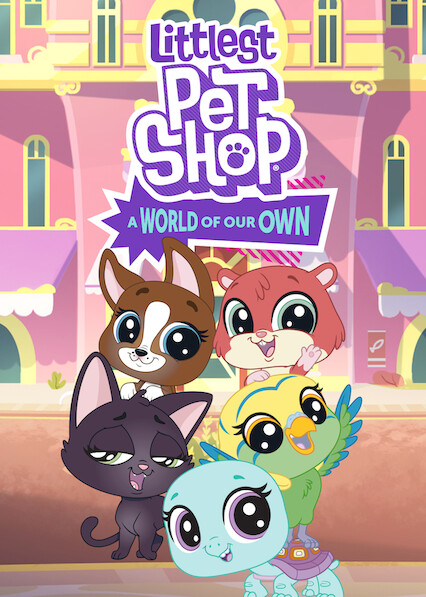 Littlest Pet Shop: A World of Our Own on Netflix AUS/NZ