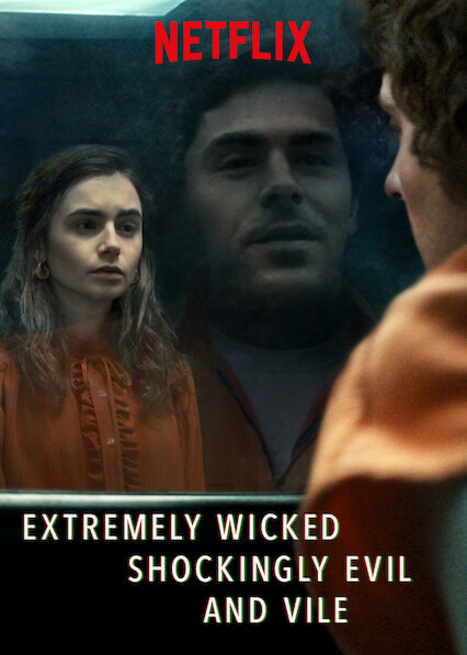 Extremely Wicked, Shockingly Evil and Vile on Netflix AUS/NZ