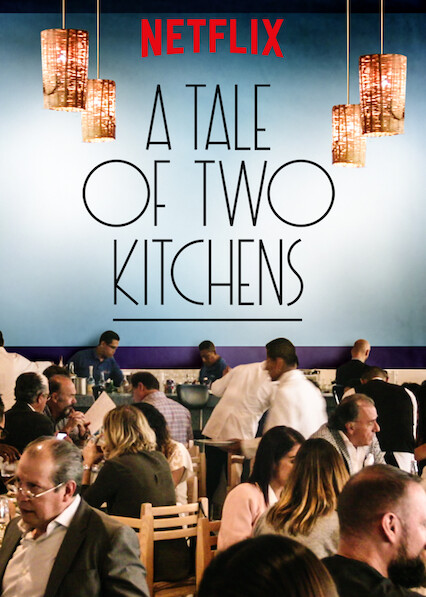 A Tale of Two Kitchens on Netflix AUS/NZ