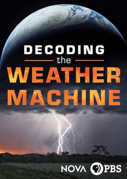 NOVA: Decoding the Weather Machine on Netflix AUS/NZ