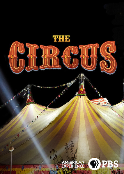 American Experience: The Circus on Netflix AUS/NZ