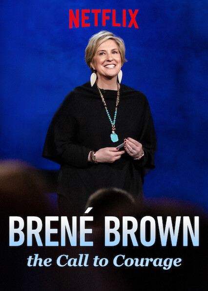 Brené Brown: The Call to Courage on Netflix AUS/NZ