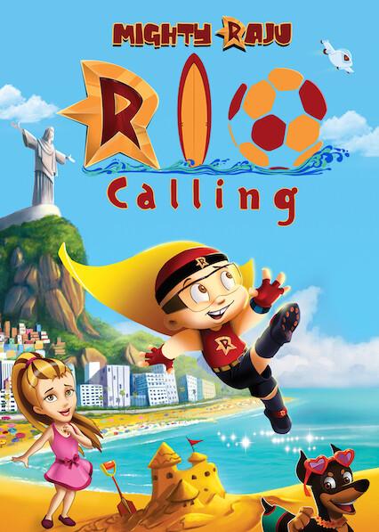 Mighty Raju Rio Calling on Netflix AUS/NZ
