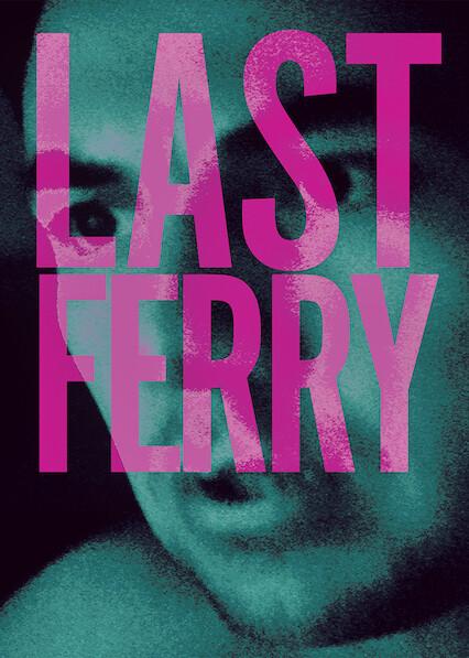 Last Ferry on Netflix AUS/NZ